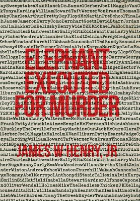 Elephant Executed for Murder - Henry, Jr James W