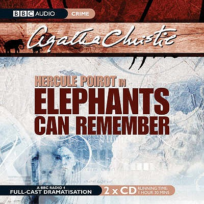 Elephants Can Remember - Christie, Agatha, and Full Cast (Read by), and Moffatt, John (Read by)
