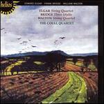 Elgar: String Quartet; Bridge: Three Idylls; Walton: String Quartet