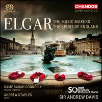 Elgar: The Music Makers; The Spirit of England - Andrew Staples (tenor); Sarah Connolly (mezzo-soprano); BBC Symphony Chorus (choir, chorus); BBC Symphony Orchestra;...