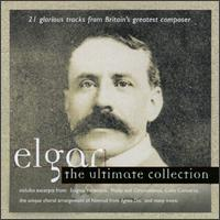 Elgar: The Ultimate Collection - Arto Noras (cello); New College Choir, Oxford (choir, chorus); Finnish Radio Symphony Orchestra