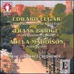 Elgar: Three Movements for Piano Trio; Frank Bridge: Piano Quartet; Adela Maddison: Piano Quintet
