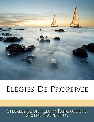Elgies de Properce - Panckoucke, Charles Louis Fleury, and Propertius, Sextus