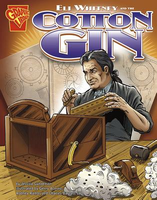 Eli Whitney and the Cotton Gin - Gunderson, Jessica