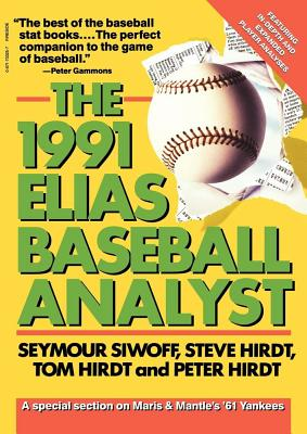 Elias Baseball Analyst, 1991 - Siwoff, Seymour, and Hirdt, Tom, and Hirdt, Steve
