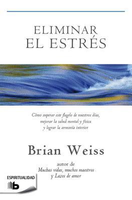 Eliminar El Estres - Weiss, Brian L, M.D.