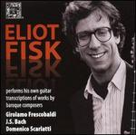 Eliot Fisk Performs His Own Guitar Transcription of Works by Baroque Composers