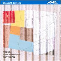 Elisabeth Lutyens - Jimmy Holliday (bass); Jonathan Bungard (tenor); Jonathan Saunders (bass); Julia Doyle (soprano); Juliet Fraser (soprano);...