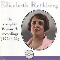 Elisabeth Rethberg: The Complete Brunswick Recordings (1924-29) - Dan Lieberfeld (piano); Elisabeth Rethberg (soprano); Frederic Persson (piano); Fredric Fradkin (violin); Max Rosen (violin);...