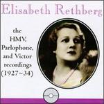 Elisabeth Rethberg: The Complete HMV, Parlophone and Victor Recordings (1927-34)