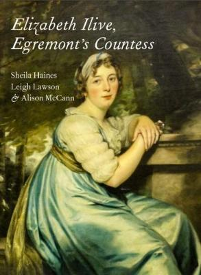 Elizabeth Ilive, Egremont's Countess - Haines, Sheila, and Lawson, Leigh, and McCann, Alison
