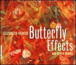 Elizabeth Vercoe: Butterfly Effects and Other Works