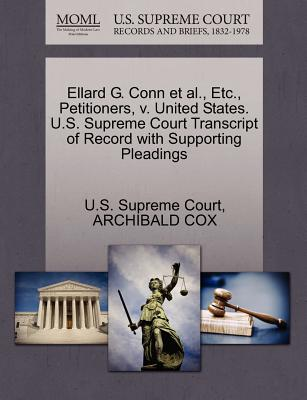 Ellard G. Conn et al., Etc., Petitioners, V. United States. U.S. Supreme Court Transcript of Record with Supporting Pleadings - Cox, Archibald, and U S Supreme Court (Creator)