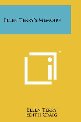 Ellen Terry's Memoirs - Terry, Ellen, and Craig, Edith (Editor), and St John, Christopher (Editor)