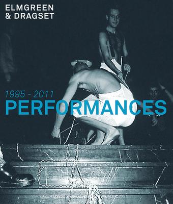 Elmgreen & Dragset: Performances 1995-2011 - Barra, Pablo de la, and Betsky, Aaron