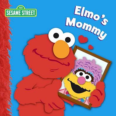 Elmo's Mommy (Sesame Street) - Kleinberg, Naomi, and Womble, Louis (Illustrator)