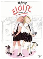 Eloise at the Plaza - Kevin Lima