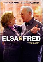 Elsa & Fred - Anna Pavignano; Michael Radford