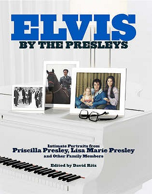 Elvis: By the Presleys - Presley, Priscilla Beaulieu, and Presley, Lisa Marie, and Dalton, David (Compiled by)