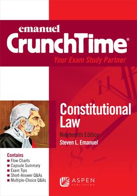 Emanuel CrunchTime for Constitutional Law - Emanuel, Steven L
