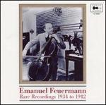 Emanuel Feuermann: Rare Recordings, 1934 to 1942