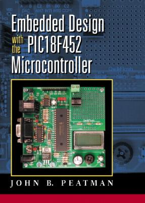 Embedded Design with the Pic18f452 - Peatman, John B