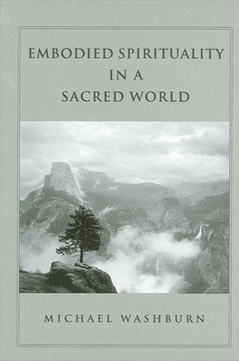 Embodied Spirituality in a Sacred World - Washburn, Michael