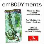 emBODYments: Music for Bass Clarinet and Electronics