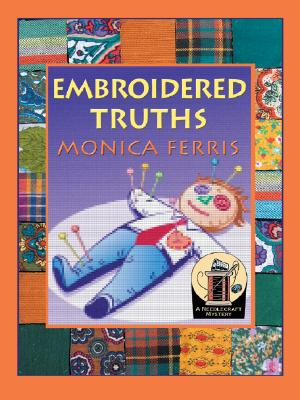 Embroidered Truths - Ferris, Monica