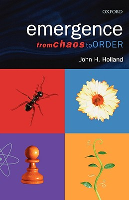 Emergence: From Chaos to Order - Holland, John H.