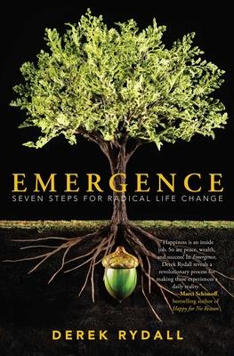 Emergence: Seven Steps for Radical Life Change - Rydall, Derek