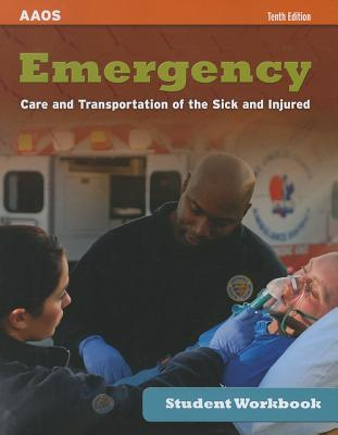 Emergency Care and Transportation of the Sick and Injured Student Workbook - AAOS