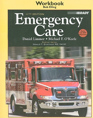 Emergency Care - Elling, Bob, and Limmer, Daniel, and O'Keefe, Michael F