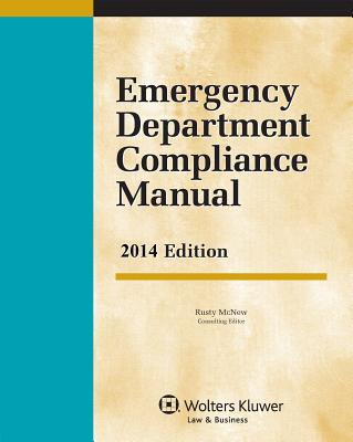 Emergency Department Compliance Manual, 2014 Edition - McNew, Consulting Editor Rusty