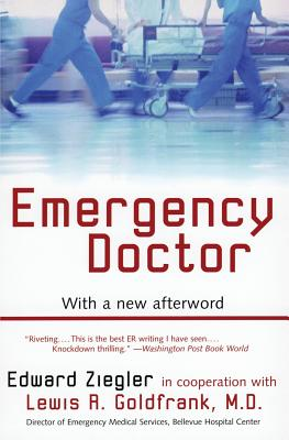 Emergency Doctor - Ziegler, Edward, and Goldfrank, Lewis R