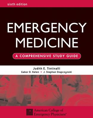 Emergency Medicine: A Comprehensive Study Guide, Sixth Edition - Tintinalli, Judith E, M.D.A., and American College of Emergency Physicians, and Tintinalli Judith