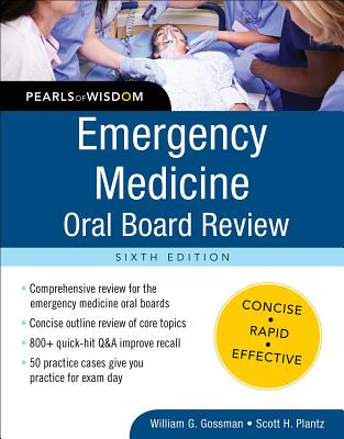Emergency Medicine Oral Board Review: Pearls of Wisdom, Sixth Edition - Gossman, William G, Dr.