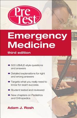Emergency Medicine Pretest Self-Assessment and Review - Rosh, Adam J, Professor, MD, MS, Facep