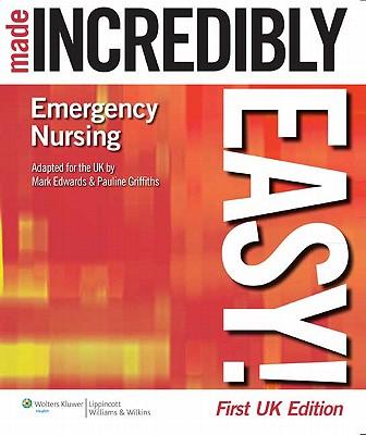 Emergency Nursing Made Incredibly Easy! UK Edition - LWW