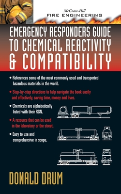 Emergency Responders Guide to Chemical Reactivity and Compatibility - Drum, Donald a
