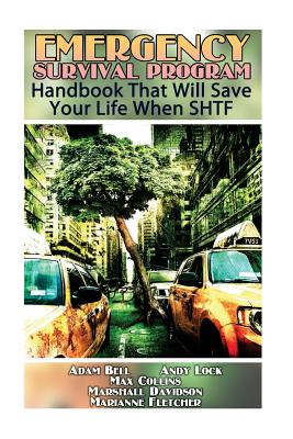 Emergency Survival Program: Handbook That Will Save Your Life When SHTF - Collins, Max, and Bell, Adam, and Davidson, Marshall