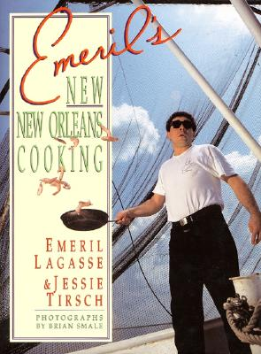 Emeril's New New Orleans - Lagasse, Emeril, and Tirsch, Jessie, and Smale, Brian (Photographer)