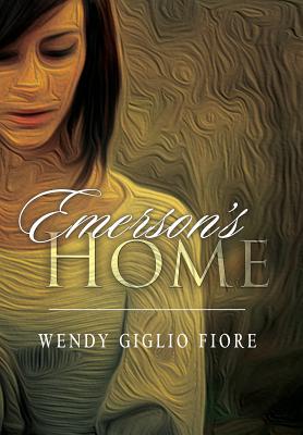 Emerson's Home - Fiore, Wendy Giglio