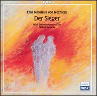 Emil Nikolaus von Reznicek: Der Sieger - WDR Rundfunkchor Köln (choir, chorus); WDR Sinfonieorchester Köln; Michail Jurowski (conductor)
