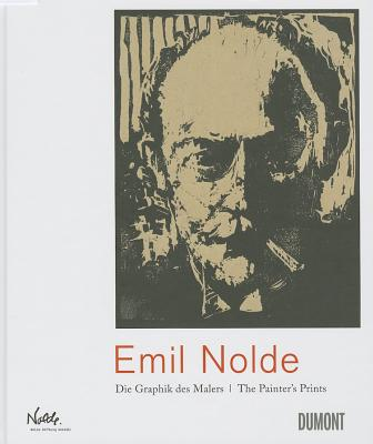 Emil Nolde: The Painter's Prints - Ring, Christian, and Schiefler, Gustav, and Reuter, Manfred