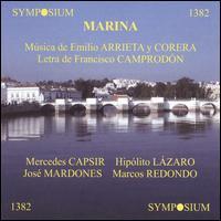 Emilio Arrieta y Corena: Marina - Alvaro Mont (horn); Hipolito Lazaro (tenor); Jose Mardones (bass); Marcos Redondo (baritone); Mercedes Capsir (soprano);...