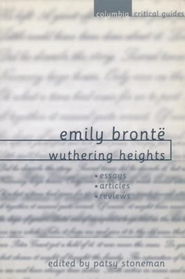 Emily Brontë Wuthering Heights: Essays. Articles, Reviews - Stoneman, Patsy (Editor)