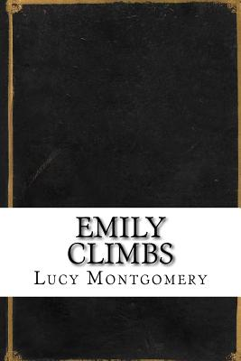 Emily Climbs - Montgomery, Lucy Maud