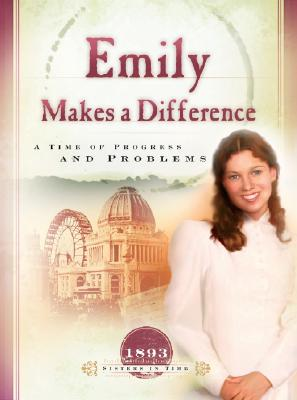 Emily Makes a Difference: A Time of Progress and Problems - Grote, Joann A