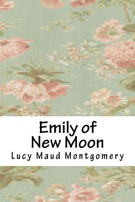 Emily of New Moon - Montgomery, Lucy Maud